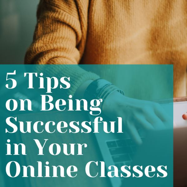 Photo of 5 Tips For Being Successful in Your Online Classes