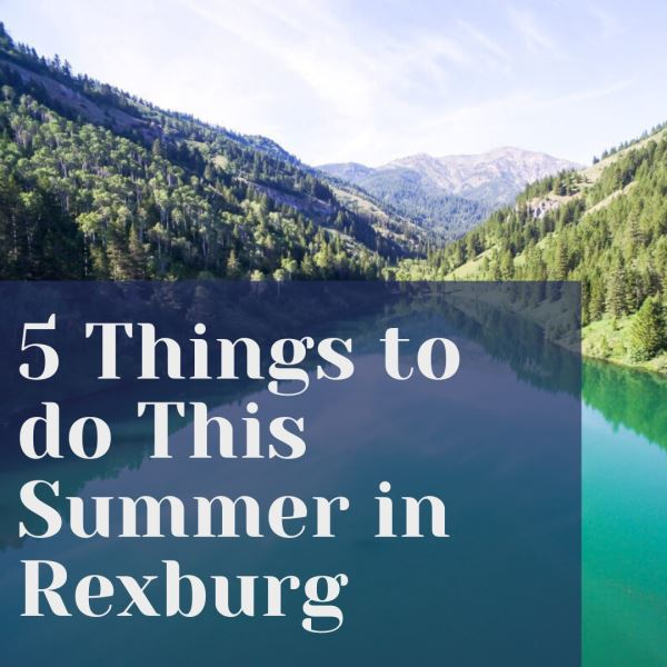 Photo of 5 Things to do this Summer in Rexburg